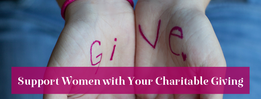 Support Women with Your Charitable Giving