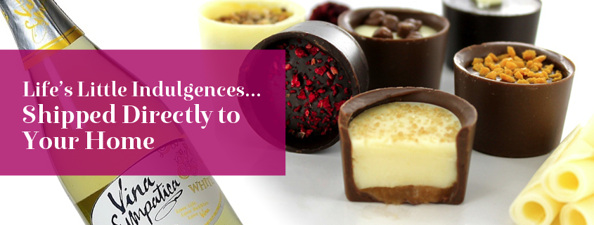 Life's Little Indulgences… Shipped Directly to Your Home