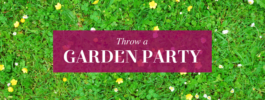Throw a Garden Party