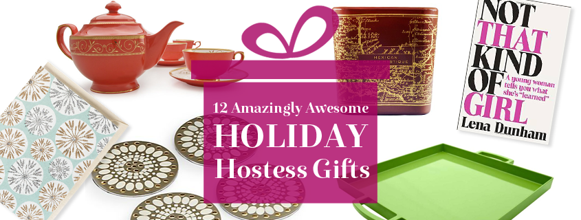 12 Amazingly Awesome Holiday Hostess Gifts