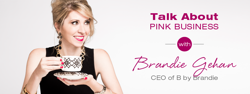 Talk About Pink Business: Brandie Gehan